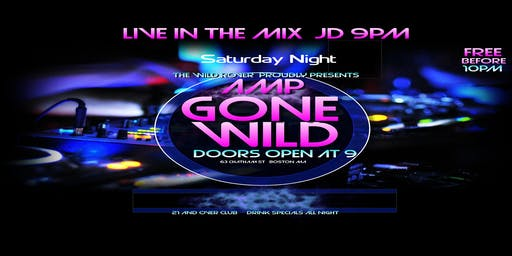 AMP GONE WILD SATURDAY NIGHT @ Wild Rover Boston