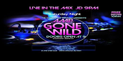 AMP GONE WILD SATURDAY NIGHT @ Wild Rover Boston