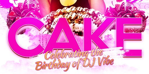 Cake: DJ Vibe B-Day Party