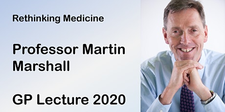 Rethinking Medicine: Professor Martin Marshall tickets