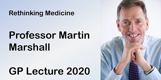 Rethinking Medicine: Professor Martin Marshall