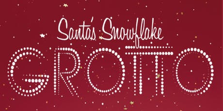 Santa's Snowflake Grotto Stratford Saturday 21st December  tickets