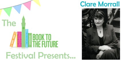 Clare Morrall: The Quiet Power of Fiction tickets