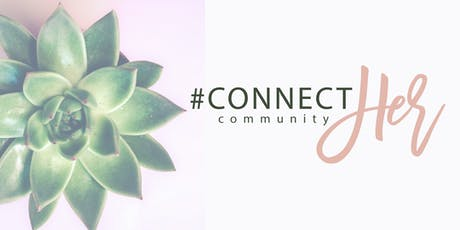 #ConnectHer Community: Building Authentic Relationships Workshop tickets