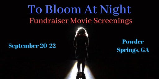 To Bloom at Night- Fundraiser Screenings