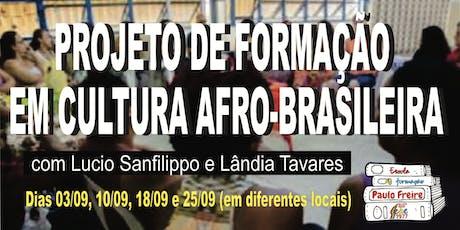PROJETO DE FORMAÇÃO EM CULTURA AFRO-BRASILEIRA ingressos
