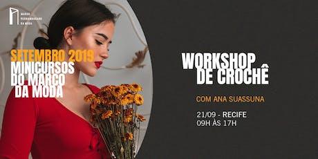 Minicursos do Marco da Moda (SET. 2019 - RECIFE) - Workshop de Crochê ingressos