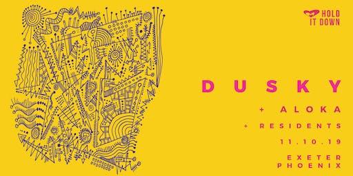 Hold It Down: Dusky + Aloka