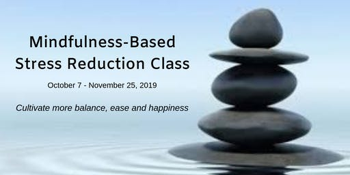Mindfulness-Based Stress Reduction (MBSR) 8-week Class, Sliding Scale Cost