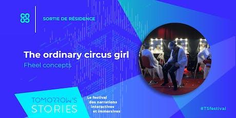 The Ordinary Circus Girl | TS Festival tickets