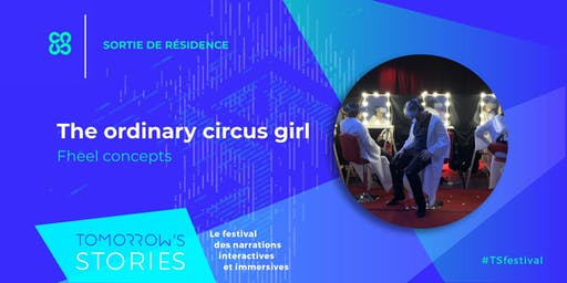 The Ordinary Circus Girl | TS Festival