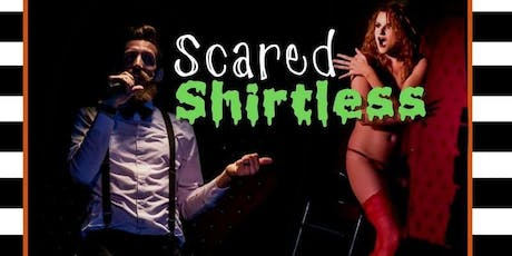 Scared Shirtless with the Dirty Little Secrets Burlesque tickets