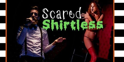 Scared Shirtless with the Dirty Little Secrets Burlesque