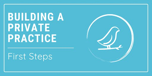 Building a Private Practice: First Steps