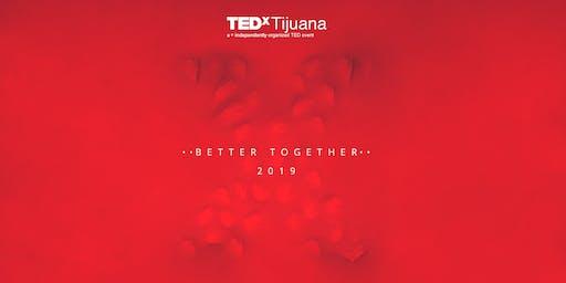 TEDxTijuana 2019: Better Together