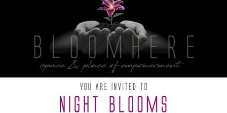 Night Blooms celebrating the BLOOMHERE launch! tickets