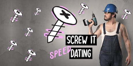 Screw It Dating. Gay Men's Speed Dating Night (25-39yrs). tickets