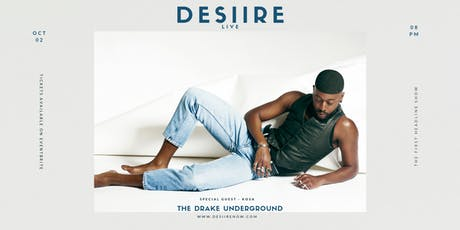 DESIIRE - Live  at The Drake Underground tickets