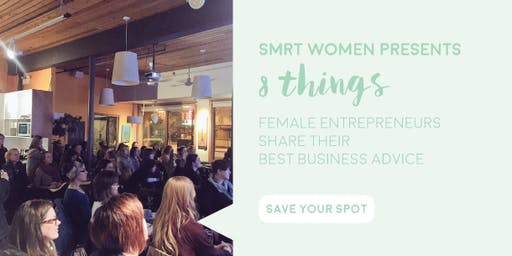 8 Things: Female Entrepreneurs Share Their Best Business Advice