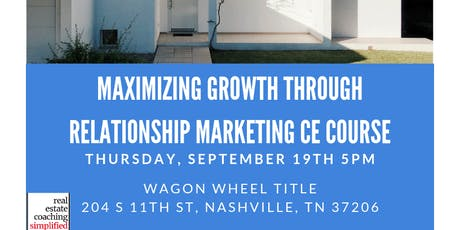 Maximizing Growth Through Relationship Marketing  Realtor CE Course tickets