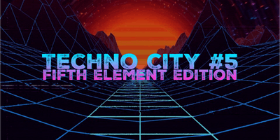 Techno City #5 - Fifth Element Edition