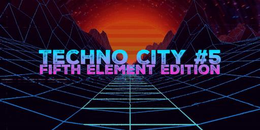 Techno City #5 - Fifth Element Edition