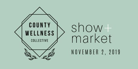 County Wellness Collective Show + Market - Workshop Registration tickets
