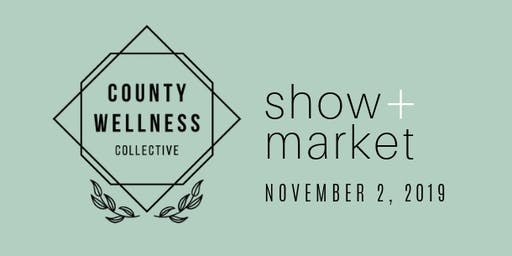 County Wellness Collective Show + Market - Workshop Registration