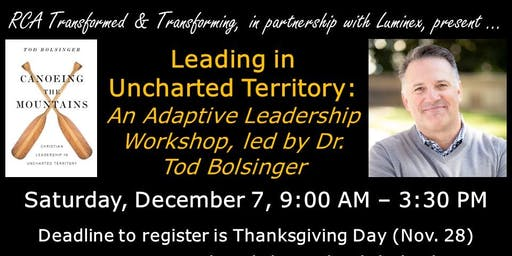 Leading in Uncharted Territory: Adaptive Leadership Event w/ Tod Bolsinger