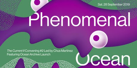 Phenomenal Ocean: Convening #2 Led By Chus Martínez tickets