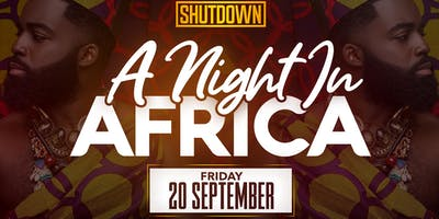 """SHUTDOWN """"A NIGHT IN AFRICA"""" END OF SUMMER PARTY"""