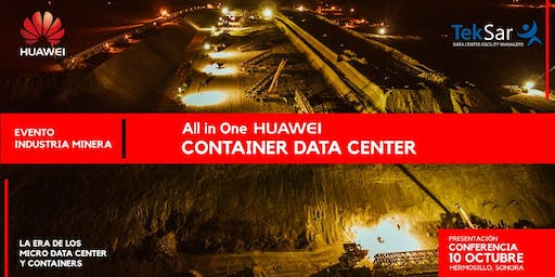 ALL IN ONE HUAWEI CONTAINER DATA CENTER - MINING INDUSTRY