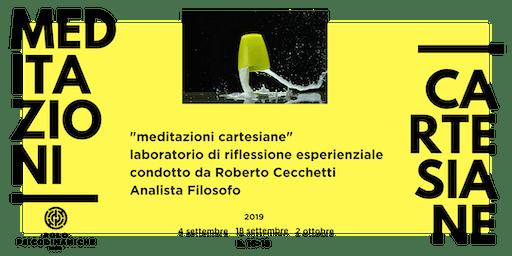 Meditazioni Cartesiane - Laboratorio di riflessione esperienziale