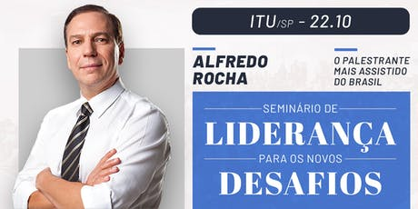 Seminário de Liderança (Itua/SP) com Alfredo Rocha ingressos