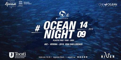 OCEAN NIGHT #2 - Verona - 2019: Riva San Lorenzo