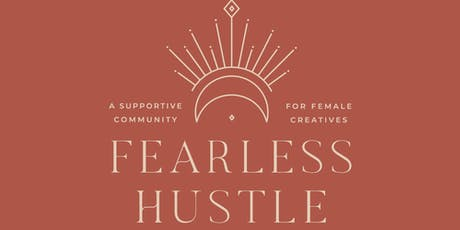 Fearless Hustle Collective - a monthly meet up for creative women in business tickets