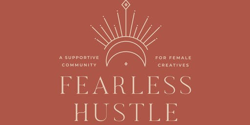 Fearless Hustle Collective - a monthly meet up for creative women in business
