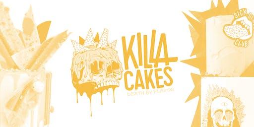 How to Kill it with KillaCakes!