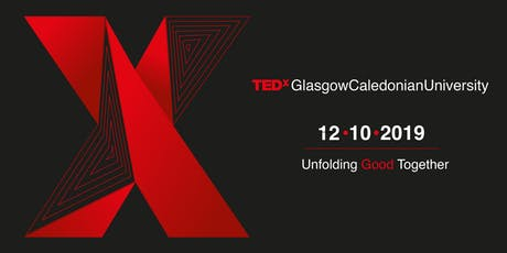 "TEDxGlasgowCaledonianUniversity - ""Unfolding Good Together"" tickets"