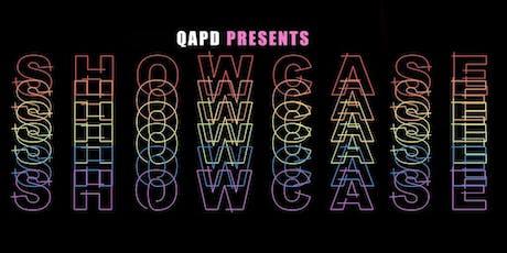 QAPD Presents : SHOWCASE! SHOWCASE! SHOWCASE! tickets