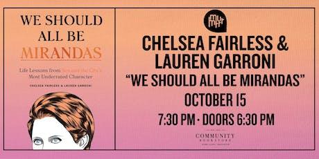 We Should All Be Mirandas, with Chelsea Fairless & Lauren Garroni tickets