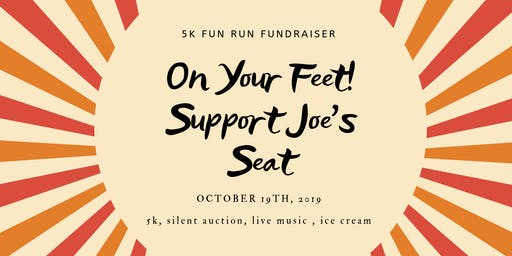 On Your Feet! Support Joe's Seat.