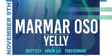 Marmar Oso and Yelly Live in Sacramento tickets