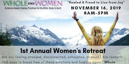 Women's Retreat: Healed & Freed to Live from Joy