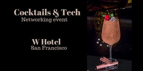 Cocktails and Tech Networking Mixer | San Francisco W Hotel | November 12th, 2019 tickets