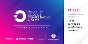 FÓRUM SAÚDE XXI  - Ciclo de Conferências a Oeste -...
