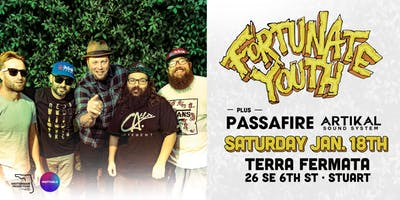 FORTUNATE YOUTH & PASSAFIRE w/ ARTIKAL SOUND SYSTEM - Stuart