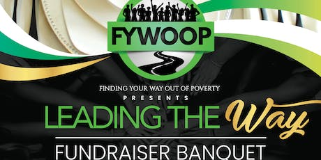 Copy of Finding Your Way Out Of Poverty presents Leading the Way fundraiser banquet  tickets