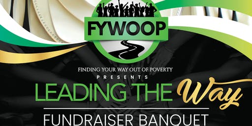 Copy of Finding Your Way Out Of Poverty presents Leading the Way fundraiser banquet
