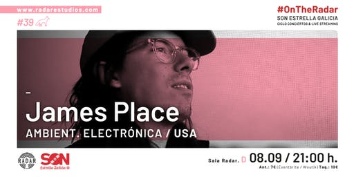 James Place (Ambient - Electronica, USA ) #OnTheRadar SONEG !